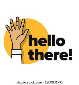 Hello There Waving Hand Vector Illustration