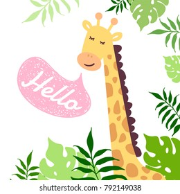 Hello. Vector illustration of cute giraffe and tropical leaves. Childish background with smiling cartoon character.
