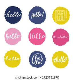 Hello vector phrase set in a circle. Colorful design elements for patterns, invitations, prints, greeting cards, sticker. Collection on white isolated background. Calligraphy, doodle words, text.