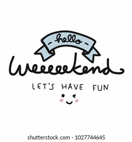 Hello weekend let's have fun word doodle vector illustration