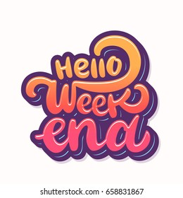 Hello Weekend. Lettering.
