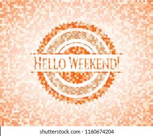 Hello Weekend! orange mosaic emblem