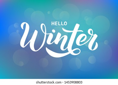 Hello Winter - Hand written lettering phrase with light effect. Modern brushpen calligraphy. Vector illustration EPS10 for postcard, banner, poster, invitation, t-shirt and prints.