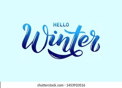 Hello Winter - Hand written lettering phrase. Modern brushpen calligraphy. Vector illustration EPS10 for postcard, banner, poster, invitation, t-shirt and prints.