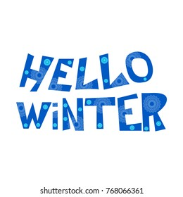 Hello Winter inscription with simple snowflakes print. Vector illustration.