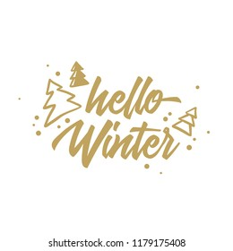 Hello Winter Merry Christmas and Happy New Year hand lettering greeting card. Typographic quote, golden text design for xmas banner, poster, sticker, photo overlay.