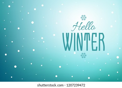 Hello winter text message on snowing background. Vector illustration