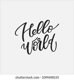 Hello world hand lettering quotes to print on babies clothes, nursery decorations bags, posters, invitations, cards, pillows, etc. . Modern brush calligraphy. Vector illustration. Photo overlay.