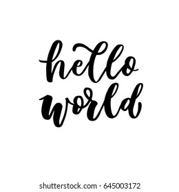 Hello world. Hand lettering quotes to print on babies clothes, nursery decorations (bags, posters, invitations, cards, pillows, etc.). Vector illustration. Photo overlay.