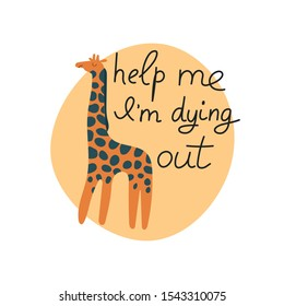 Help me I'm dying out hand drawn lettering. Killing animals concept for poster, card or print. Poaching