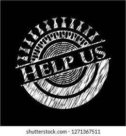 Help us chalkboard emblem on black board