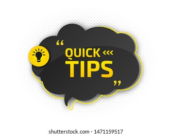 Helpful tricks with useful information. Quick tips for website or blog post. Black - yellow speech bubble with text and quote. Vector icon of solution, advice