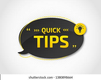 Helpful tricks with useful information for website or blog post. Quick tips. Black speech bubble with text and quote. Vector icon of solution, advice