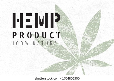 Hemp Product 100% Natural Rectangle Stylized Grunge Cannabis or Marijuana Leaf with Stencil Logo Lettering - Black and Green Elements on White Paper Background - Vector Contrast Graphic Design