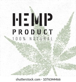 Hemp Product 100% Natural Stencil Logo Lettering with Grunge Style Cannabis or Marijuana Leaf - Black and Green Elements on White Rough Paper Background - Vector Contrast Graphic Design