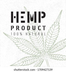 Hemp Product Stencil Logo over Grunge Style Outlined Cannabis or Marijuana Leaf and 100% Natural Lettering - Black and Green Elements on White Paper Background - Vector Contrast Graphic Design