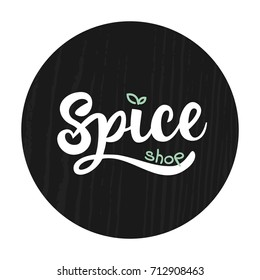 Herb and spices vector lettering illustration for shop logotype.  Herb spices modern calligraphy background. Herb spices lettering typography poster. Good for banners, print, card and other design