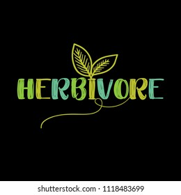 Herbivore - Funny vegan motivation saying with leafs for gift, t-shirts, posters. Isolated vector eps 10.