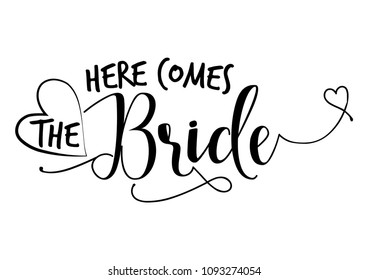 Here comes the Bride - Hand lettering typography text in vector eps 10. Hand letter script wedding sign catch word art design.  Good for scrap booking, posters, textiles, gifts, wedding sets.