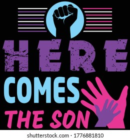 Here Comes the son My Dad My Hero, Friend. Father day label for cards, invitations, photo overlays. Holiday sticker for t shirts and other identity. Vector