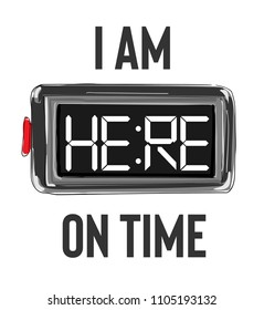 i am here on time slogan with alarm clock illustration