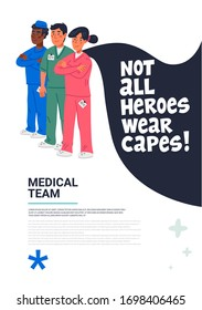 Hero doctor poster. Confident doctors and nurse with cape and not all heroes weat capes text. Medical team in conditions of coronavirus pandemic, covd-19 quarantine. Flat style vector illustration