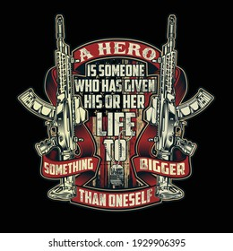 hero is someone who given his her life with two guns