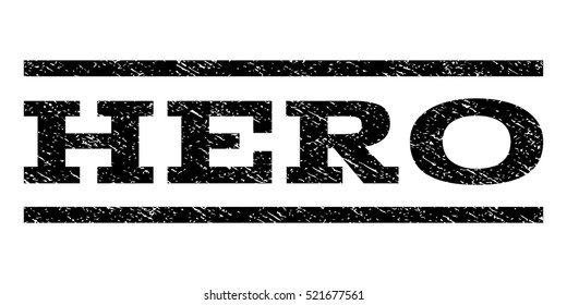 Hero watermark stamp. Text tag between horizontal parallel lines with grunge design style. Rubber seal black stamp with dirty texture. Vector ink imprint on a white background.