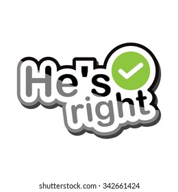 he's right text design on white background isolate vector illustration eps 10