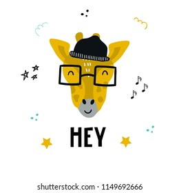 Hey - Cute hand drawn nursery poster with cartoon cool giraffe animal character with glasses and a hat and with hand drawn lettering. Vector illustration in scandinavian style.