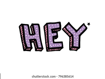 Hey. Vector cartoon sketch illustration background. Trendy sticker with text and graphic design elements Star