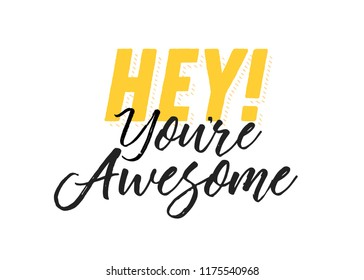 Hey You're Awesome Encouraging Message Hand Written Text Typography Vector Background