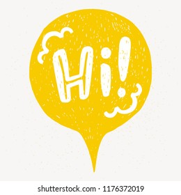 'Hi' hand lettering. Fun doodle style typographic headline in yellow speech bubble.