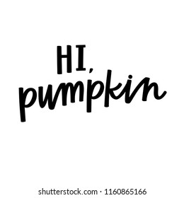 Hi pumpking hand lettering