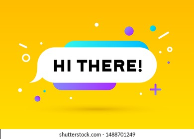Hi There. Banner, speech bubble, poster and sticker concept, geometric memphis style with text Hi There. Message hi, hello or hi there for banner, poster. Explosion burst design. Vector Illustration