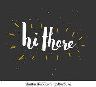 Hi There Images Stock Photos Vectors Shutterstock Hey there (and not hi there) is more when you are talking to one person directly and hey is you can use hi there, hi, hey or hey there, whichever you like, there is nothing wrong with any of them. https www shutterstock com image vector hi there vector lettering background eps10 358496876