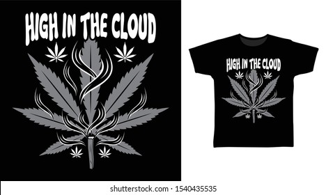 High In The Cloud Cannabis t-shirt and apparel trendy design with gray color and simple typography, good for T-shirt graphics, poster, print and other uses.