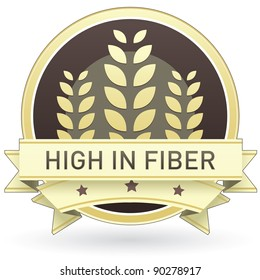 High in fiber food label, badge or seal with brown and tan color and wheat or grain emblem in vector style
