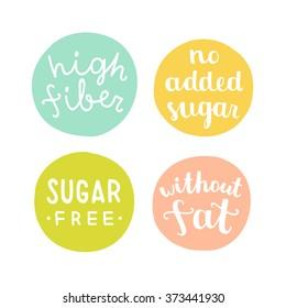 High fiber, sugar free, without fat, no added sugar badges. Vector hand drawn illustration