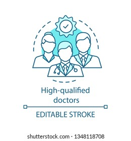 High qualified doctors concept icon. Medical professionals. Therapists. Medical education. Doctors and nurse. Health care idea thin line illustration. Vector isolated outline drawing. Editable stroke