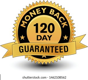 High quality golden 120 day money back guaranteed badge, sign, seal, label, stamp with ribbon.