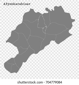 High Quality map of Afyonkarahisar is a province of Turkey, with borders of the Districts