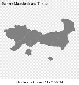 High Quality map of Eastern Macedonia and Thrace is a region of Greece, with borders of the regional units