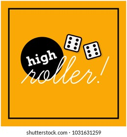 High Roller With Two Dice Rolling Sixes