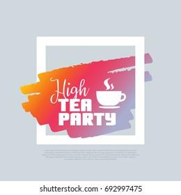 High Tea Party. Vector clip-art template, poster, motto, label, text.