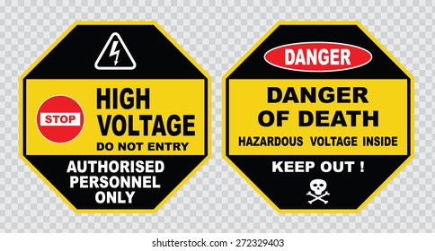 high voltage sign or electrical safety sign ( stop do not entry high  voltage, authorized personnel only, danger of death, hazardous voltage  inside).