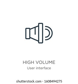 High volume icon. Thin linear high volume outline icon isolated on white background from user interface collection. Line vector sign, symbol for web and mobile