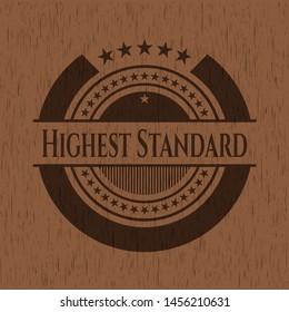 Highest Standard retro wooden emblem. Vector Illustration.