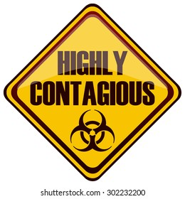Highly Contagious Diamond Shaped Yellow Warning Sign, Vector Illustration.