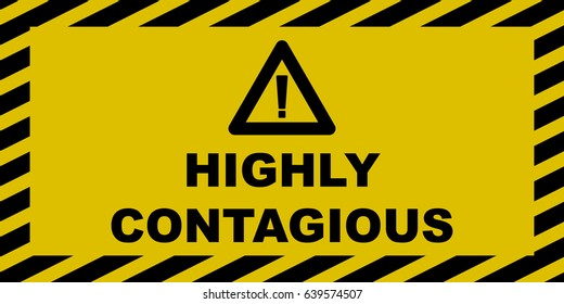 Highly Contagious Sign